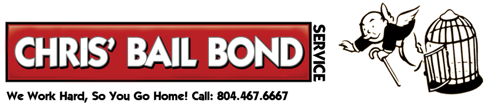 Chris Bail Bonding Service - We Work Hard, So You Go Home! 804.467.6667